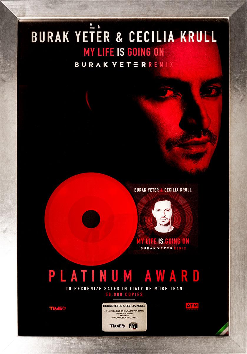 Realizzazione Premio Disco di PLATINO per il branoMy Life Is Going On Remix di Burak Yeter & Cecilia Krull.